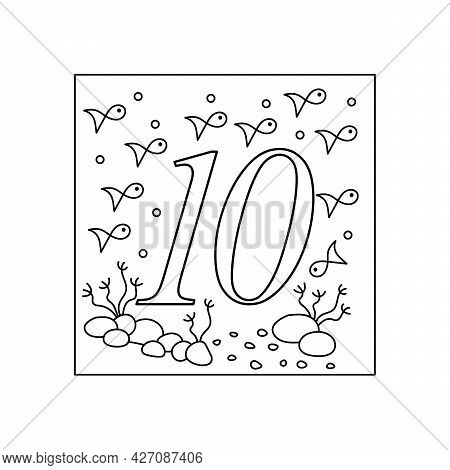 Coloring Book For Children, Numbers. Ten. Education And Entertainment. Underwater World. Color It An