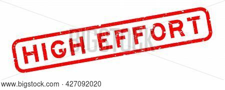 Grunge Red High Effort Word Square Rubber Seal Stamp On White Background