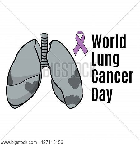 World Lung Cancer Day, Schematic Illustration Of Affected Lungs For Banner Or Poster Vector Illustra