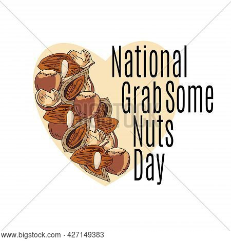 National Grab Some Nuts Day, Concept For Banner Or Postcard With Heart And Nuts Vector Illustration