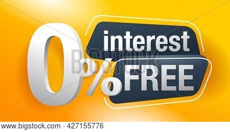 Interest Free - Zero Commission Yellow Banner Or Poster For Zero Percents Credit Company Offers - Ve