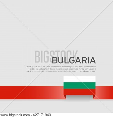 Bulgaria Flag Background. State Bulgarian Patriotic Banner, Cover. Ribbon Color Flag Of Bulgaria On