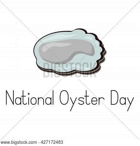 National Oyster Day, Seafood For Postcard Or Banner Design Vector Illustration