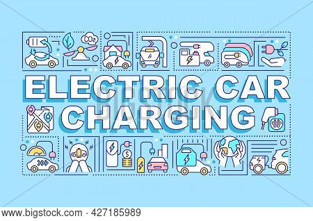 Electric Car Charging Word Concepts Banner. Alternative Fuel. Eco-friendly. Infographics With Linear