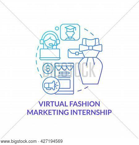Virtual Fashion Marketing Internship Concept Icon. Top Virtual Internship Area Abstract Idea Thin Li