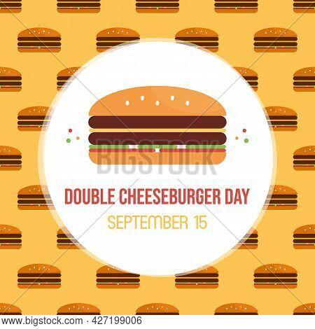 National Double Cheeseburger Day Vector Cartoon Style Greeting Card, Illustration With Tasty Hamburg