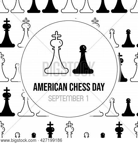 American Chess Day Vector Cartoon Style Greeting Card, Illustration With King And Pawn Chess Figures