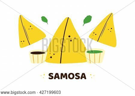 Cute Cartoon Style Samosa, Indian Baked Savory Pastry With Sauces And Greenery Vector Illustration.
