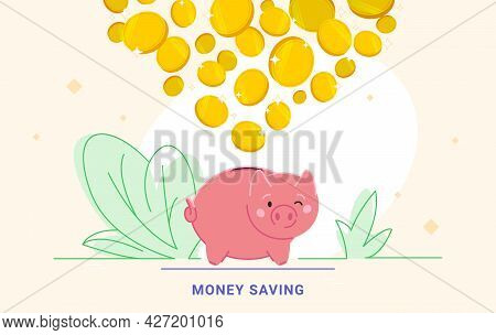 Saving Money To Become Rich. Flat Vector Illustration Of Golden Coins Falling Into A Smiling Piggy B
