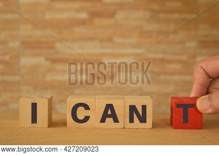 Wooden Blocks With Text I Can. Goal Achievement And Potential Concept.