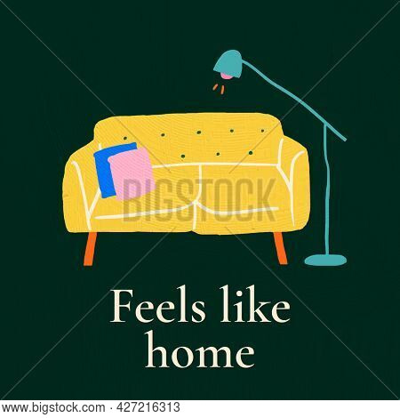 Feels like home text on colorful hand drawn interior flat graphic background