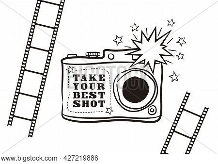Hand Drawn Black And White Card For Photographer With Camera And Films. Motivational Card Or Poster.