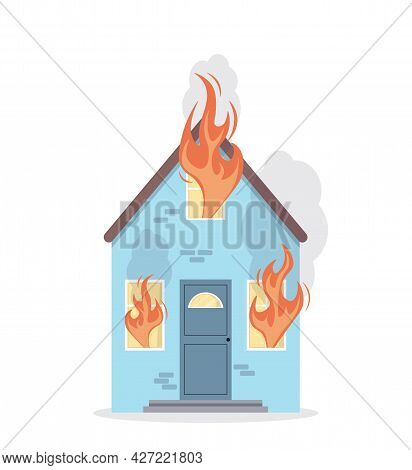 Burning House. Fire In The House. Property Insurance Against Fire. Flat Vector Illustration On White