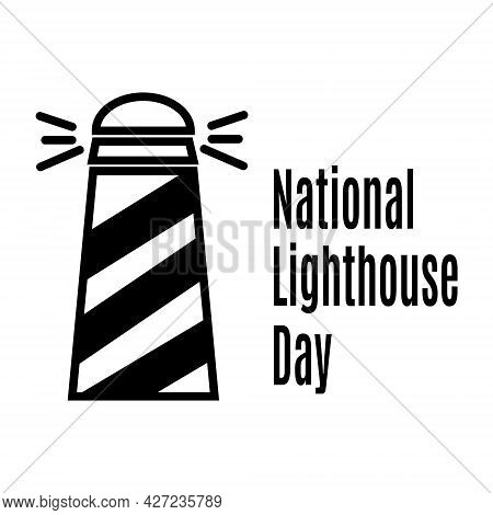 National Lighthouse Day, Schematic Image Of A Lighthouse For A Banner Or Postcard Vector Illustratio