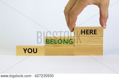 You Belong Here Symbol. Wooden Blocks With Words 'you Belong Here' On Beautiful White Background. Bu