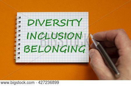 Diversity, Inclusion, Belonging Symbol. Businessman Writing Words 'diversity, Inclusion, Belonging'