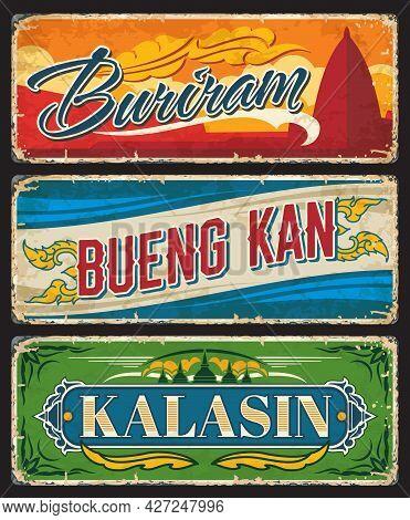 Buriram, Bueng Kan And Kalasin Thailand Province Vector Plates And Tin Signs. Thai Travel Vintage Pl