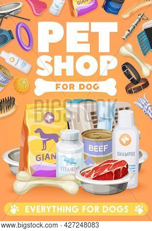 Dog Pet Care, Toys And Food Poster. Vector Zoo Market Goods For Domestic Animals. Feed Package, Vita