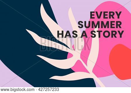 Summer banner with positive quote every summer has a story