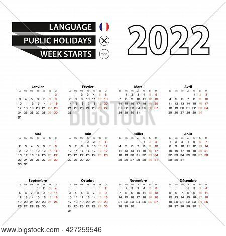 Calendar 2022 In French Language, Week Starts On Monday. Vector Calendar 2022 Year.
