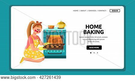 Housewife Home Baking Occupation In Kitchen Vector. Young Girl Home Baking Cookies Dessert In Oven,