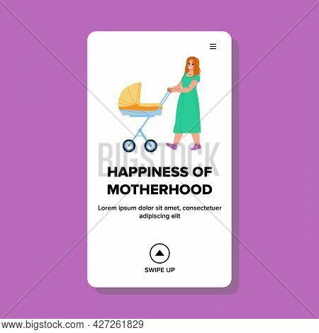 Woman Happiness Of Motherhood Walk Outside Vector. Young Mother Happiness Of Motherhood Walking With
