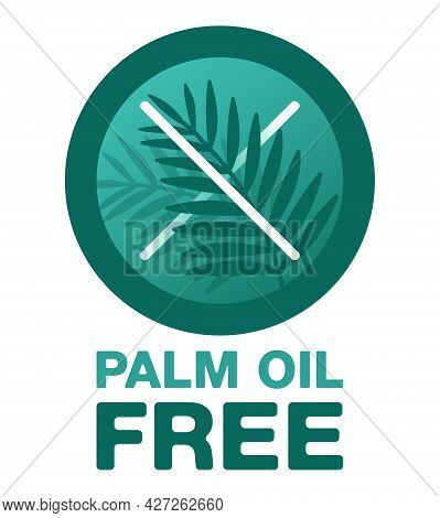 Palm Oil Free Green Pictogram - Crossed Out Palm Branch - Marking For Unavailability Of Harmful Food