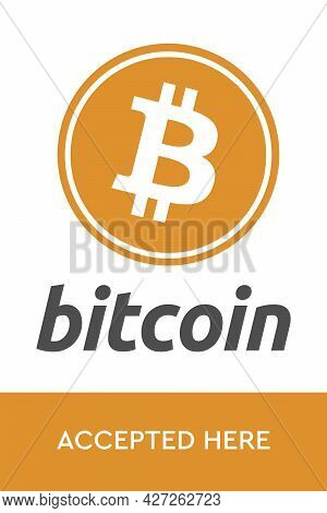 Virtual Money Cryptocurrency. Bitcoin Accepted Here. Bitcoin Btc Logo Accept Payment By Crypto Curre