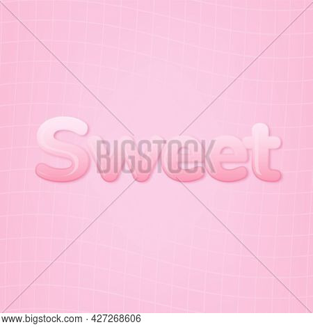 Sweet in word in pink bubble gum text style