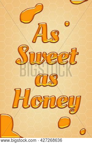 As sweet as honey quote in embossed style