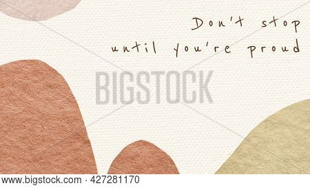 Memphis background earth tone design with donrsquo;t stop until yoursquo;re proud text