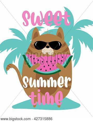 Sweet Summer Time - Happy Summer Slogan With Cool Cat And Watermelon On Island.
