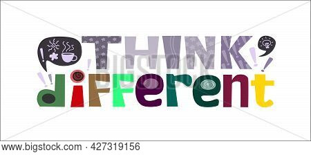 Think Different Motivational Quotes. Colourful Letters Typography, Course Topic, Heading, Phrase. Se