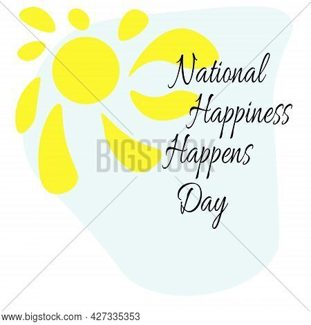 National Happiness Happens Day, Postcard For A Good Mood With A Sunny Sky Vector Illustration