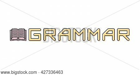 Linear Logo For School Subject Grammar. Open Book Icon And Text. Vector Illustration For School And
