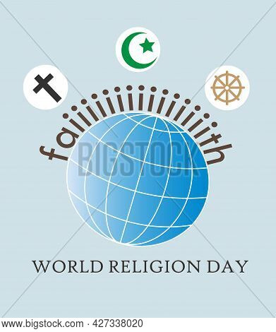 Concept Of World Religion Day. Symbols Of World Religions: Christianity, Buddhism, Islam. Faith In G