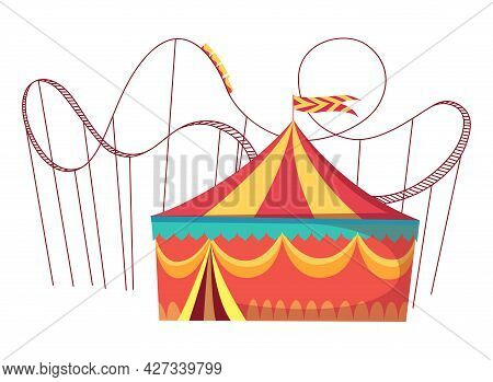 Amusement Park Attractions With Roller Coaster Amusement Rides And Round Circus Tent. Vector Illustr