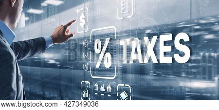Concept Of Taxes Paid By Individuals And Corporations Such As Vat, Income Tax And Property Tax. Back
