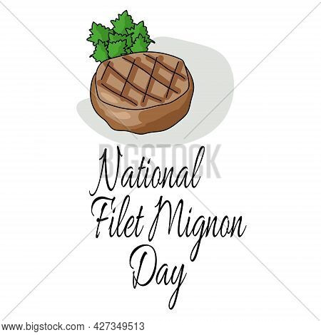 National Filet Mignon Day, Popular Meat Dish For Poster Design Vector Illustration