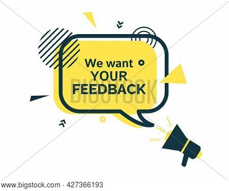 We Want Your Feedback Yellow Speech Bubble And Bullhorn In Flat Style. Yellow Badge With Stars Sign