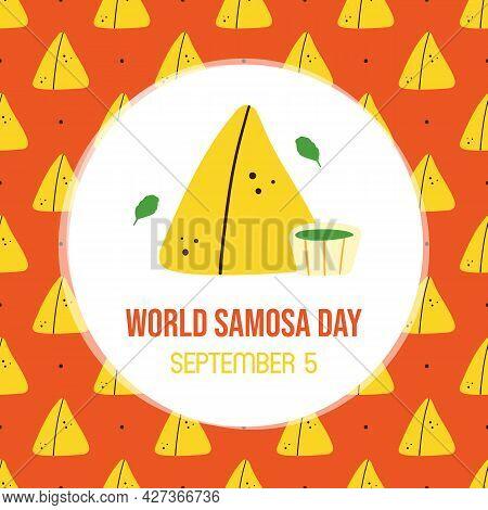 World Samosa Day Vector Cartoon Style Greeting Card, Illustration With Samosa, Baked Savory Pastry P