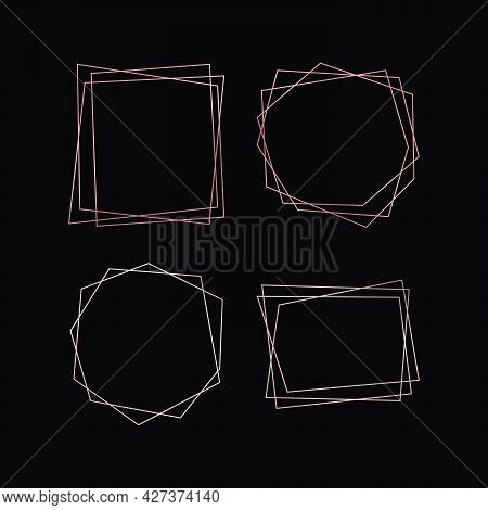 Set Of Four Rose Gold Geometric Polygonal Frames With Shining Effects Isolated On Dark Background. E