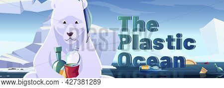 Plastic Ocean Banner With Polar Bear And Garbage Floating In Sea. Vector Poster Of Ocean Pollution W
