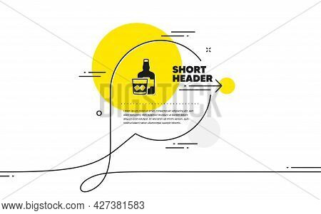 Whiskey Glass With Ice Cubes Icon. Continuous Line Chat Bubble Banner. Scotch Alcohol Sign. Whiskey
