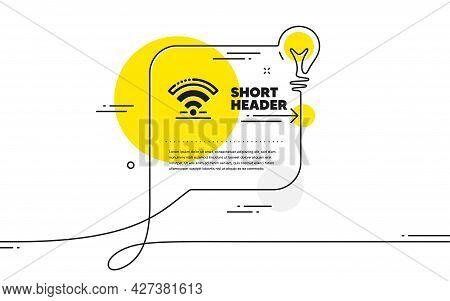 Wifi Icon. Continuous Line Idea Chat Bubble Banner. Wireless Internet Sign. Hotel Service Symbol. Wi