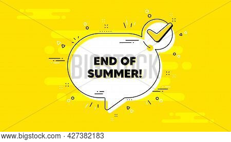 End Of Summer Sale. Check Mark Yellow Chat Banner. Special Offer Price Sign. Advertising Discounts S