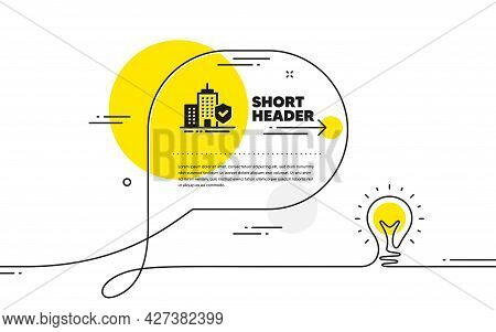 Apartment Insurance Hand Icon. Continuous Line Idea Chat Bubble Banner. Risk Coverage Sign. Building