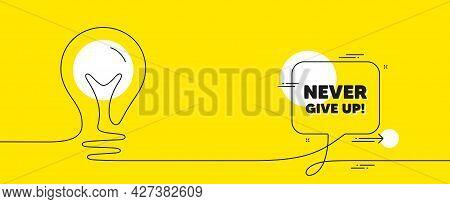 Never Give Up Motivation Quote. Continuous Line Idea Chat Bubble Banner. Motivational Slogan. Inspir