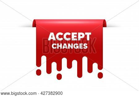 Accept Changes Motivation Message. Red Ribbon Tag Banner. Motivational Slogan. Inspiration Text. Acc