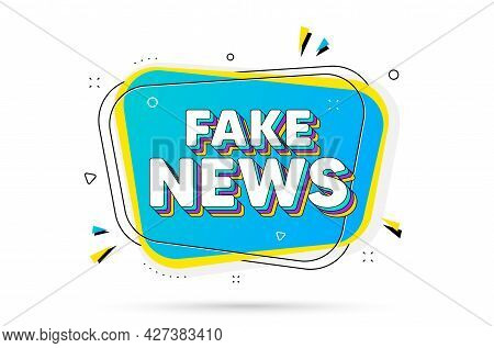 Fake News Text. Chat Bubble With Layered Text. Media Newspaper Sign. Daily Information Symbol. Fake